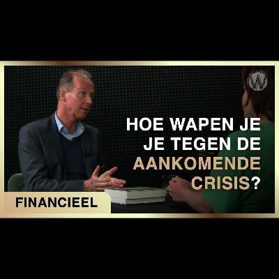 Wat kun je doen om je te wapenen tegen de aankomende crisis? - Fiona Zwart met Elmer Hogervorst