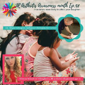 This Disease is 5x More Likely to Affect Your Daughter (JR Arthritis Awareness Month) w/ Dr. Shane Klingler & Athena Seimet, Ep. 48