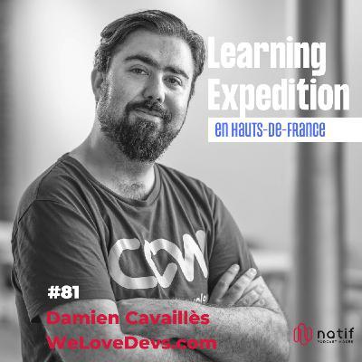 #81 - Damien Cavaillès /// L'humilité t'aide à devenir un bon dirigeant - WeLoveDevs.com