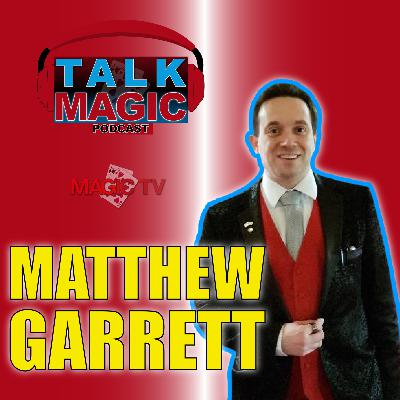 13: Talk Magic With Multi Award Winning Magician Matthew Garrett | Hosted By Craig Petty