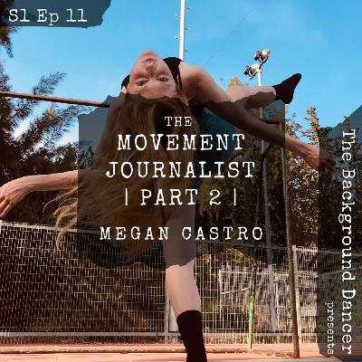 The Movement Journalist   Part 2   Megan Castro