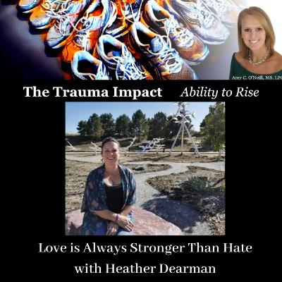 Love is Always Stronger Than Hate with Heather Dearman