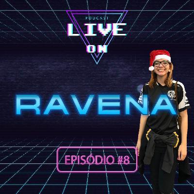 "Live On Podcast - Convidada: Ravena ""LunarFoxLOL"" - Episódio 08"