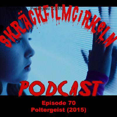 Episode 70 - Poltergeist (2015)