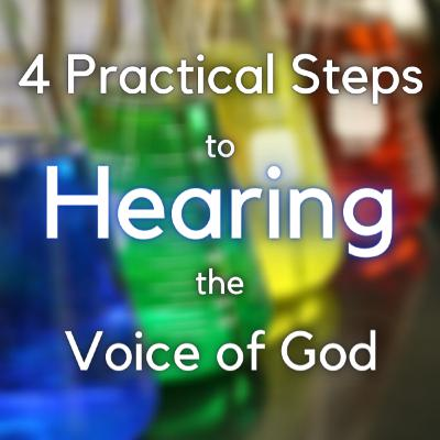 4 Practical Steps to Hearing the Voice of God