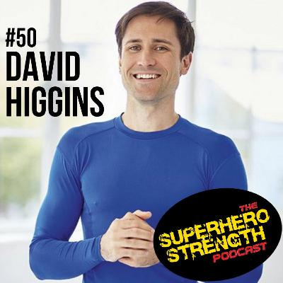 Ep50: David Higgins [The Physical Therapist of Superheroes]
