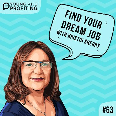 #63: Find Your Dream Job with Kristin Sherry