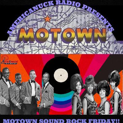 "Americanuck Radio - Rock Friday!! ""MOTOWN SOUND"""