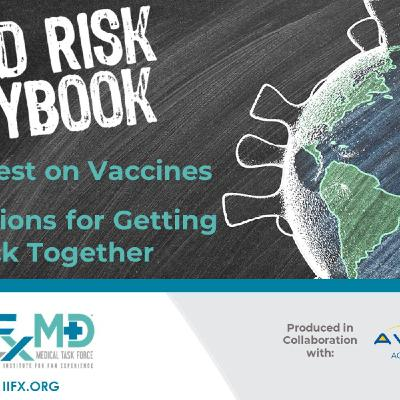 IIFX COVID Risk Playbook - The Latest on Vaccines - Implications for Getting Back Together