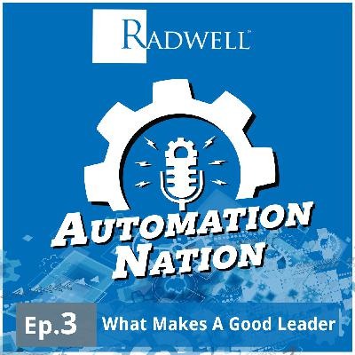 Episode 3: What Makes A Good Leader?