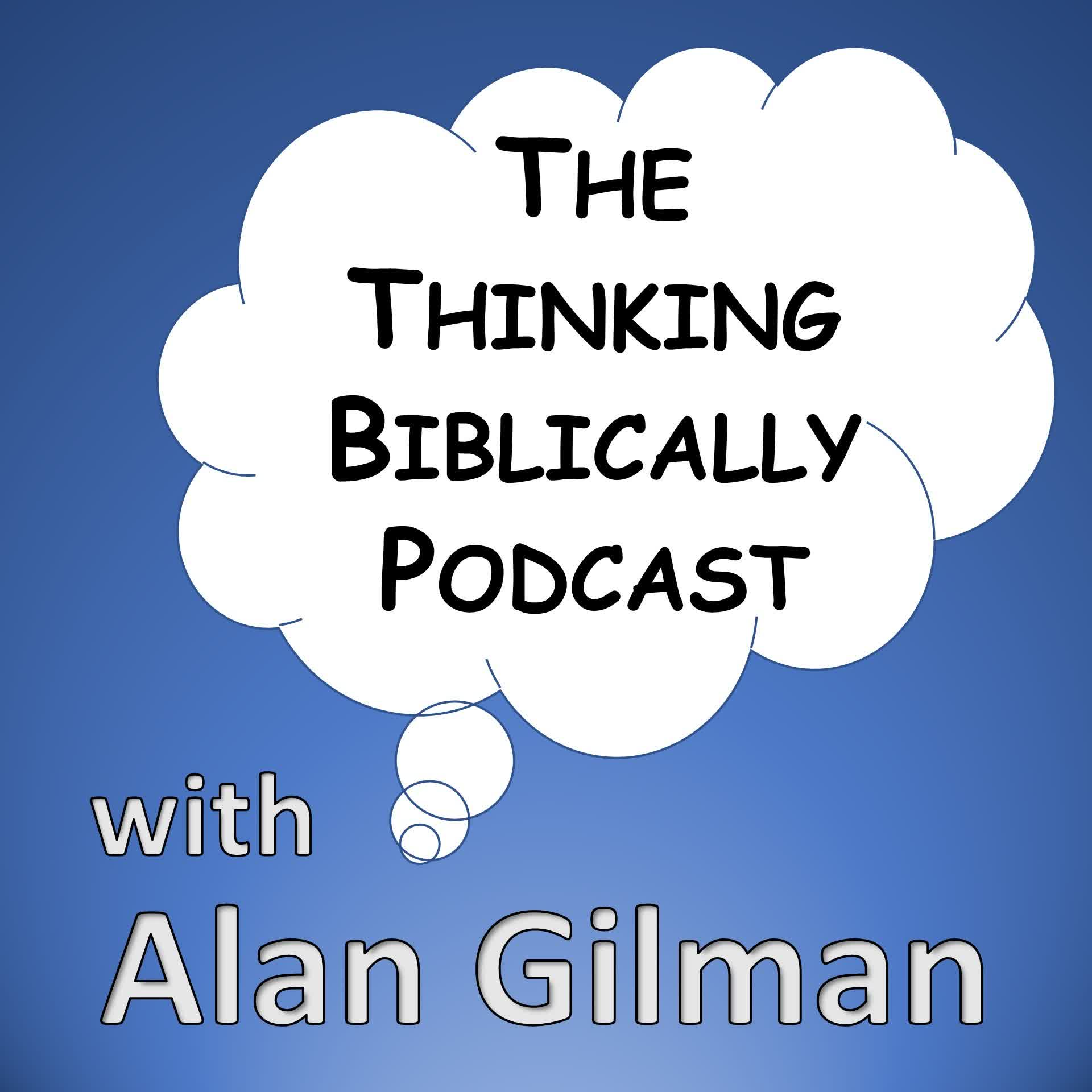 Thinking Biblically with Alan Gilman