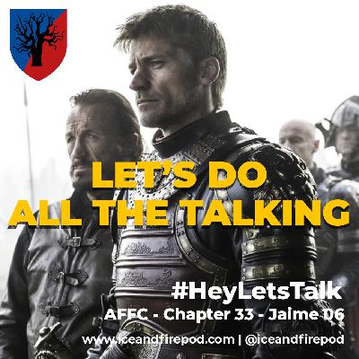 273 – A Feast for Crows Chapter 33 – Jaime 06 #HeyLetsTalk