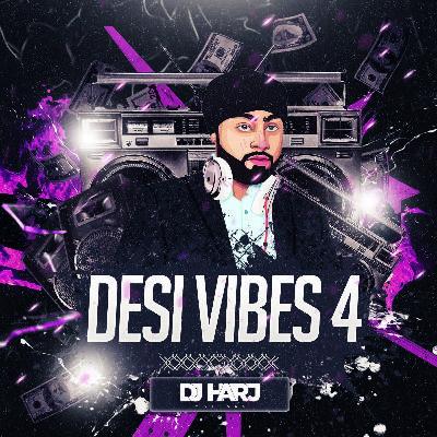 Desi Vibes 4 (DJ Harj Matharu)