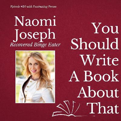 Naomi Joseph - Recovered Binge Eater