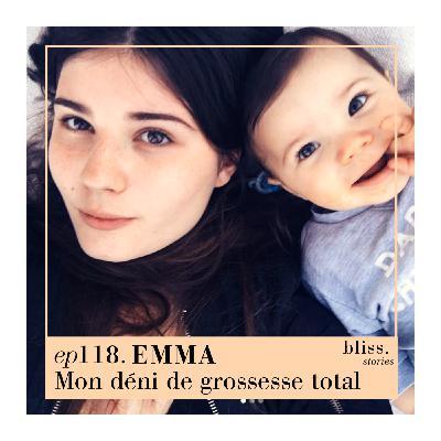 EP118- EMMA, MON DÉNI DE GROSSESSE TOTAL