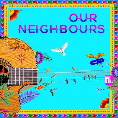Maed Mixtape: Our Neighbours Pt.2