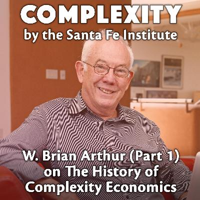 W. Brian Arthur (Part 1) on The History of Complexity Economics