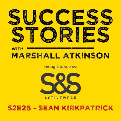 """Success Stories EP 26 - """"The Ups and Downs of Hybrid Printing Technology"""" with Sean Kirkpatrick"""