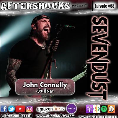 Aftershocks - Sevendust Guitarist John Connolly