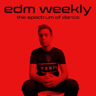 EDM Weekly Episode 318