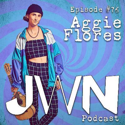 JWN #76: Aggie Flores