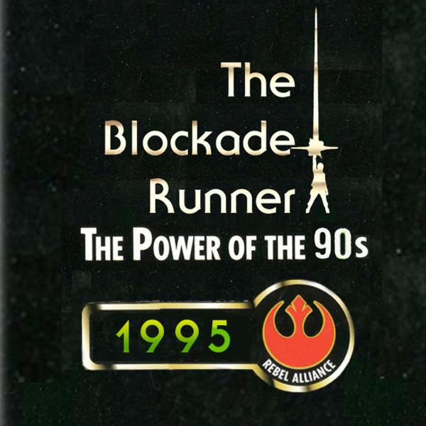 The Power of the 90s: 1995 - The Blockade Runner Podcast #76