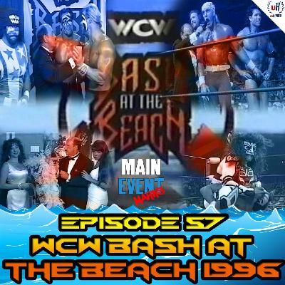 Episode 57: WCW Bash at the Beach 1996 (The NWO is Born)