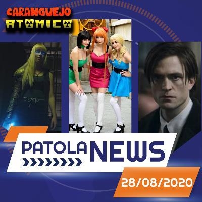 PATOLA NEWS 28/08/2020 | Meninas Super Poderosas na CW, The Batman, Novos Mutantes e mais