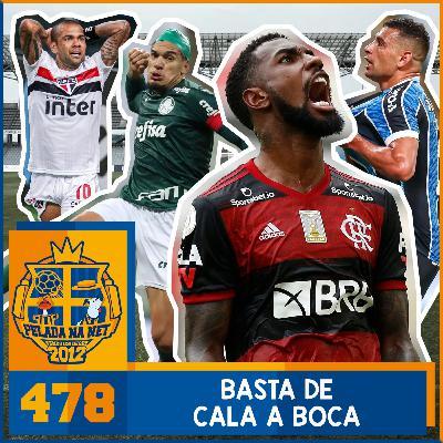 Pelada na Net #478 - Basta De Cala A Boca