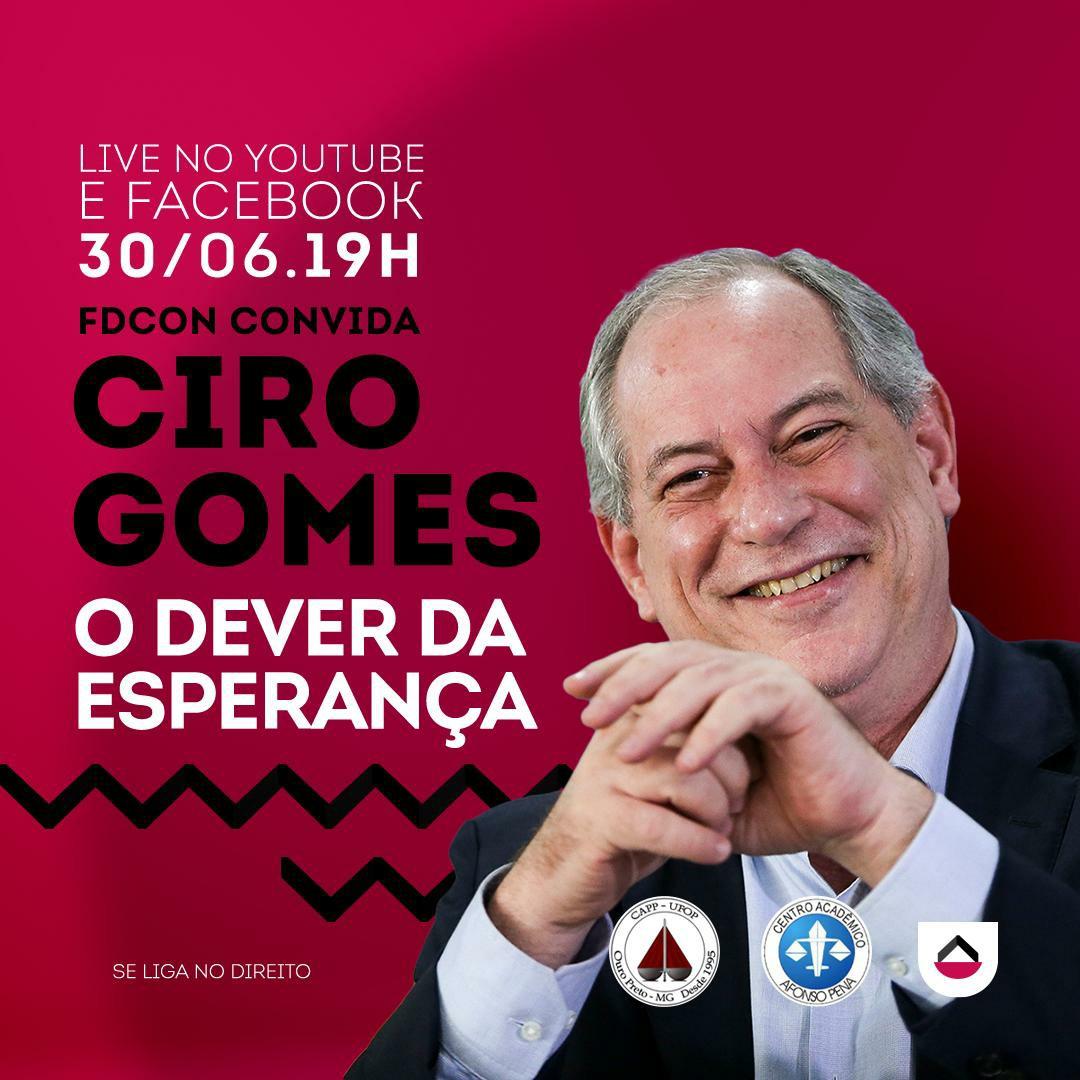30/06/2020   Ciro Gomes participa de debate da Faculdade de Direito de Contagem.