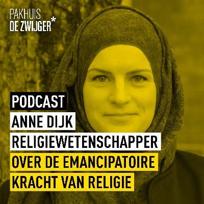 Anne Dijk over de emancipatoire kracht van religie