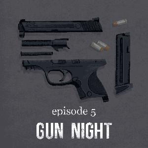 Gun Night | 5