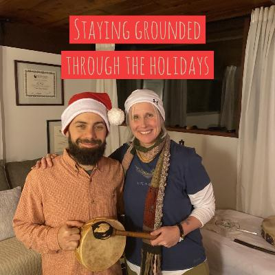 Staying Grounded Through the Holiday Season