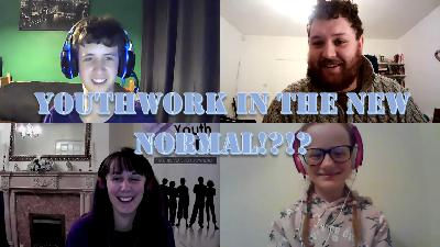 Podcast Episode 6 – Youthwork in the new normal!?!?