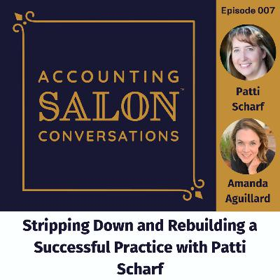 Stripping Down and Rebuilding a Successful Practice with Patti Scharf