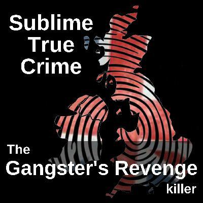 10: Ep 10 - The Gangster's Revenge killer