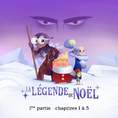 La légende de Noël - 1ère partie (chap 1 à 5)