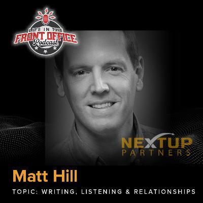 Writing, Listening, & Relationships with Matt Hill - NextUP Partnership
