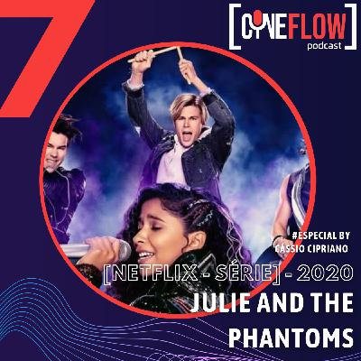 #7 - Julie and the Phantoms by Cássio Cipriano [Netflix- Série/2020]