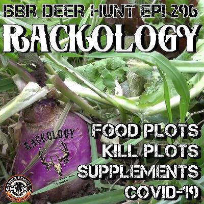 296 Rackology - Spring Food Plots, Kill Plots, Supplements