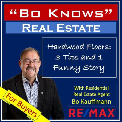 Hardwood Floors - 3 Tips and a funny story