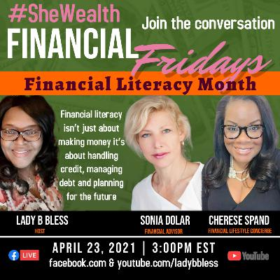 #35 April 23, 2021 (Cherese Spand & Sonia Dolar) Financial Fridays