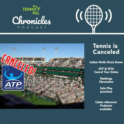 Tennis is Canceled! WTA & ATP Tour stopped Ranking Discussions Safe Tennis Play Practices at TennisPAL Chronicles