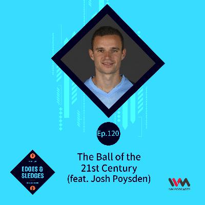 Ep. 120: The Ball of the 21st Century (feat. Josh Poysden)