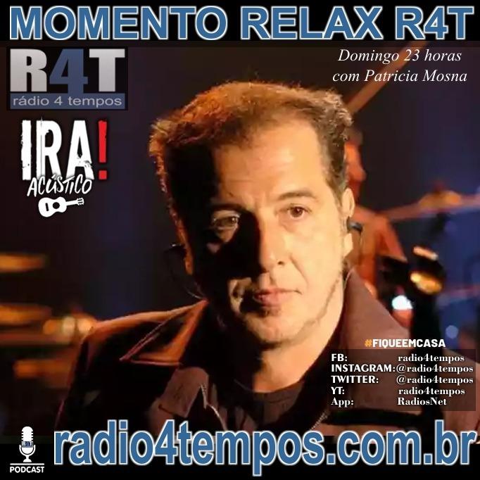 Rádio 4 Tempos - Momento Relax - IRA!:Rádio 4 Tempos