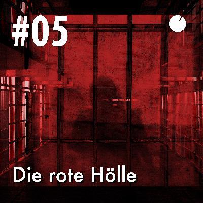 #05 Die rote Hölle
