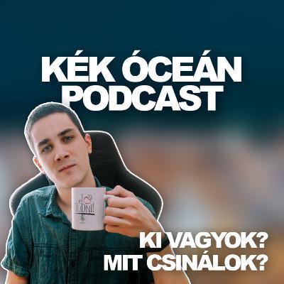 Miből élek és ki vagyok? | Kék Óceán Podcast