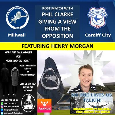 Cardiff Fan Phil Clarke and NOLUT's Henry Morgan review  Millwall v Cardiff 221120