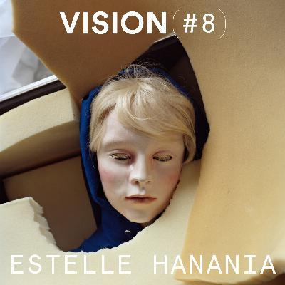 VISION #8 - ESTELLE HANANIA