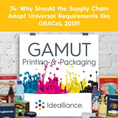 74: Why Should the Supply Chain Adopt Universal Requirements like GRACoL 2013?